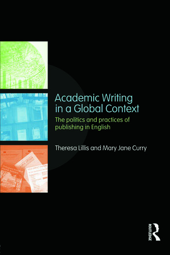 Academic Writing in a Global Context The Politics and Practices of Publishing in English book cover