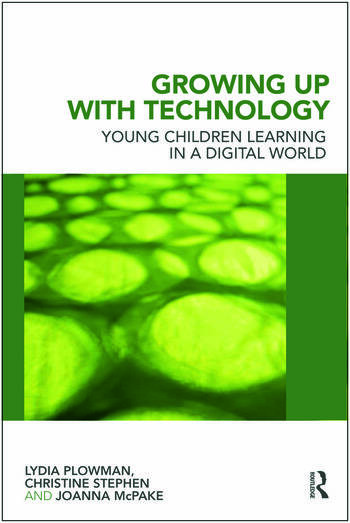Growing Up With Technology Young Children Learning in a Digital World book cover