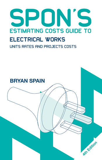 Spon's Estimating Costs Guide to Electrical Works Unit Rates and Project Costs book cover