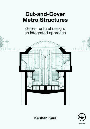 Cut-and-Cover Metro Structures Geo-Structural Design: An Integrated Approach book cover
