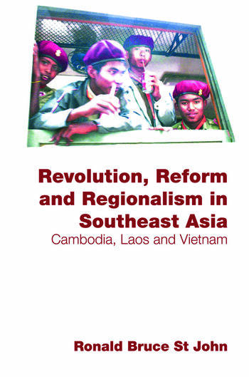 Revolution, Reform and Regionalism in Southeast Asia Cambodia, Laos and Vietnam book cover