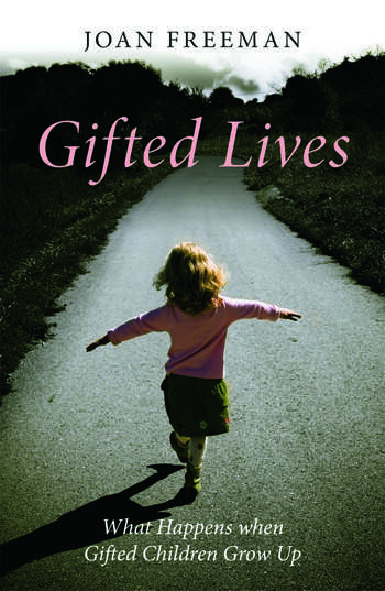 Gifted Lives What Happens when Gifted Children Grow Up book cover