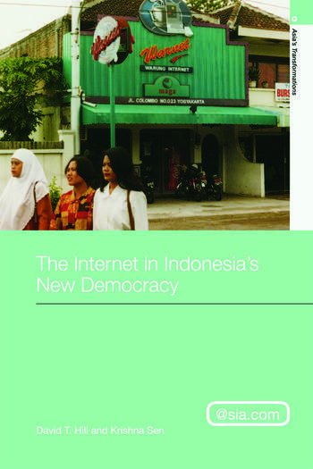 Internet and Democracy in Indonesia (Asias Transformations)