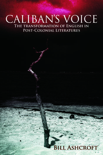 Caliban's Voice The Transformation of English in Post-Colonial Literatures book cover