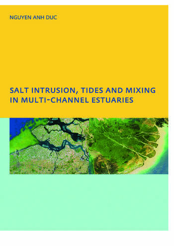 Salt Intrusion, Tides and Mixing in Multi-Channel Estuaries PhD: UNESCO-IHE Institute, Delft book cover