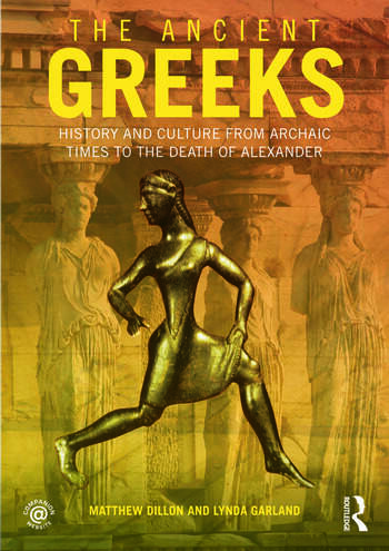 The Ancient Greeks History and Culture from Archaic Times to the Death of Alexander book cover