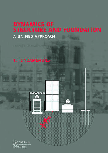 Dynamics of Structure and Foundation - A Unified Approach 1. Fundamentals book cover