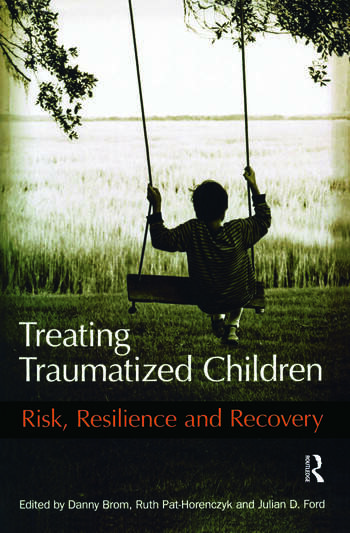 Treating Traumatized Children Risk, Resilience and Recovery book cover