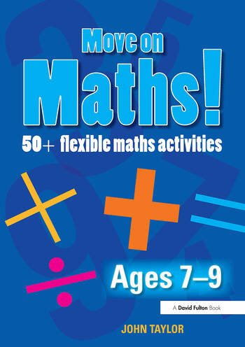 Move On Maths! Ages 7-9 50+ Flexible Maths Activities book cover