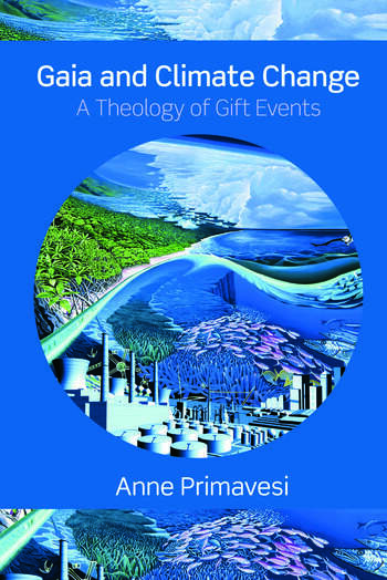 Gaia and Climate Change A Theology of Gift Events book cover
