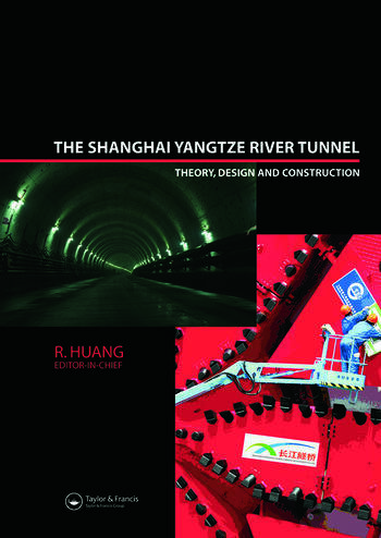 The Shanghai Yangtze River Tunnel. Theory, Design and Construction book cover