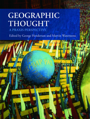 Geographic Thought A Praxis Perspective book cover