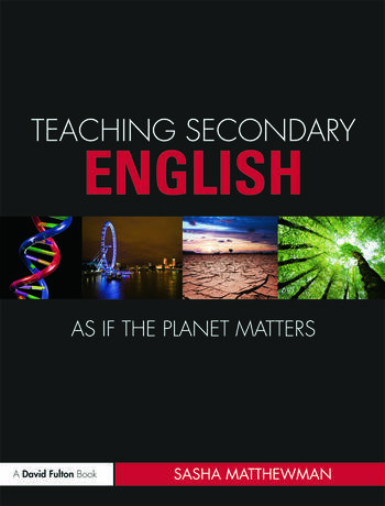 Teaching Secondary English as if the Planet Matters book cover