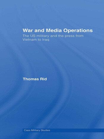 War and Media Operations The US Military and the Press from Vietnam to Iraq book cover