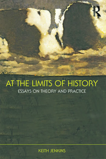 At the Limits of History Essays on Theory and Practice book cover
