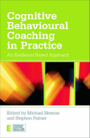 Cognitive Behavioural Coaching in Practice An Evidence Based Approach book cover