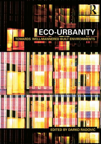 Eco-Urbanity Towards Well-Mannered Built Environments book cover