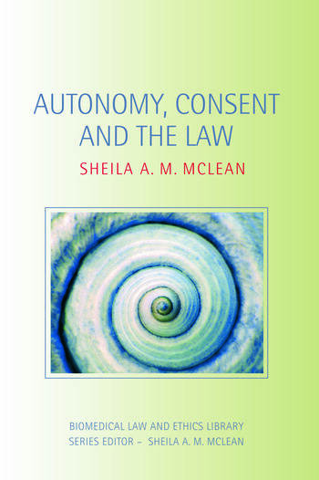 Autonomy, Consent and the Law book cover