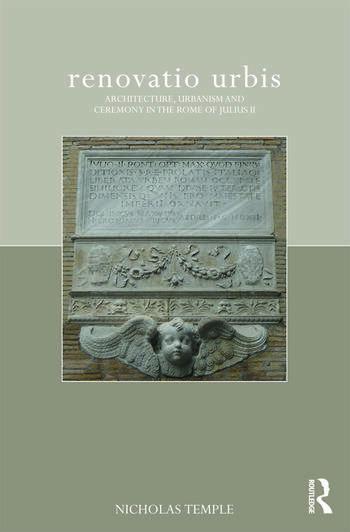 renovatio urbis Architecture, Urbanism and Ceremony in the Rome of Julius II book cover
