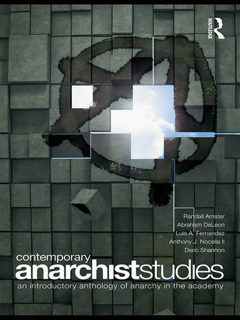 Contemporary Anarchist Studies An Introductory Anthology of Anarchy in the Academy book cover