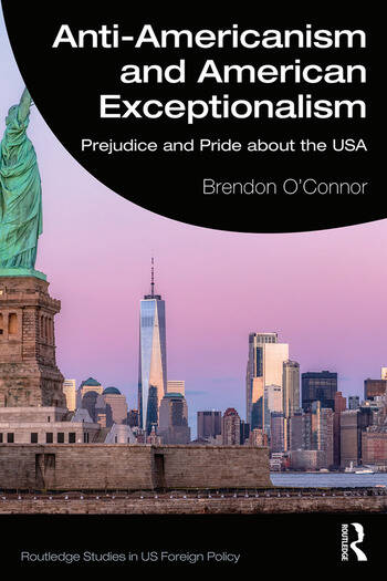 Anti-Americanism and American Exceptionalism Prejudice and Pride about the USA book cover