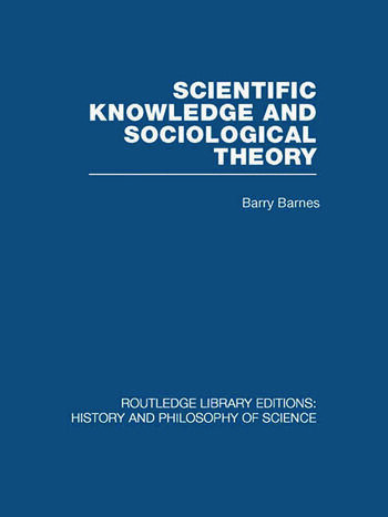 Scientific Knowledge and Sociological Theory book cover
