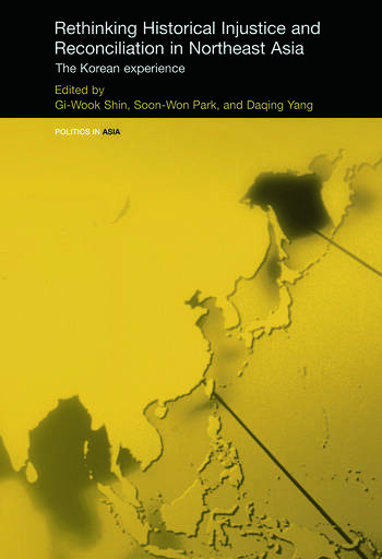 Rethinking Historical Injustice and Reconciliation in Northeast Asia The Korean Experience book cover