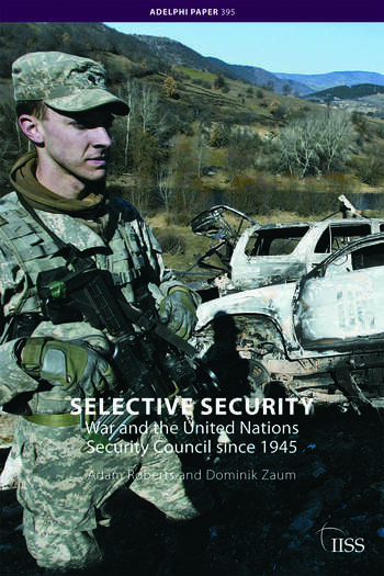 Selective Security War and the United Nations Security Council since 1945 book cover