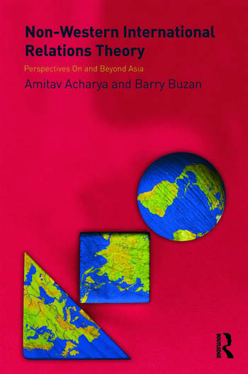 Non-Western International Relations Theory Perspectives On and Beyond Asia book cover