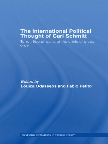 The International Political Thought of Carl Schmitt Terror, Liberal War and the Crisis of Global Order book cover