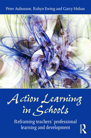 Action Learning in Schools Reframing teachers' professional learning and development book cover