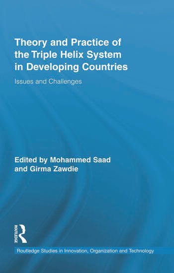 Theory and Practice of the Triple Helix Model in Developing Countries Issues and Challenges book cover