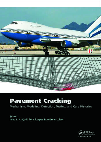 Pavement Cracking Mechanisms, Modeling, Detection, Testing and Case Histories book cover
