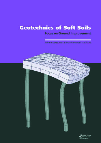 Geotechnics of Soft Soils: Focus on Ground Improvement Proceedings of the 2nd International Workshop held in Glasgow, Scotland, 3 - 5 September 2008 book cover