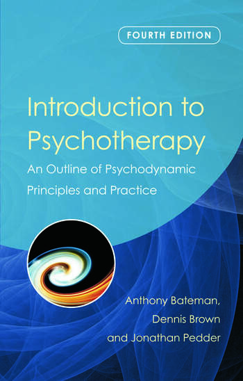 Introduction to Psychotherapy An Outline of Psychodynamic Principles and Practice, Fourth Edition book cover