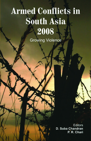 Armed Conflicts in South Asia 2008 Growing Violence book cover