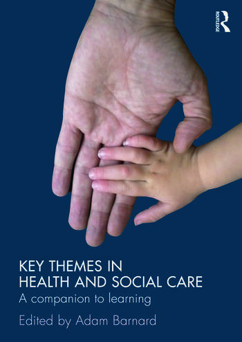 Key Themes in Health and Social Care A Companion to Learning book cover