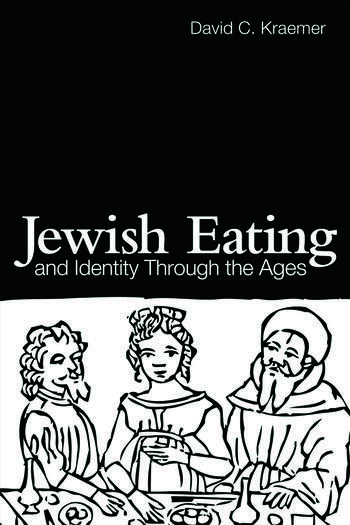 Jewish Eating and Identity Through the Ages book cover