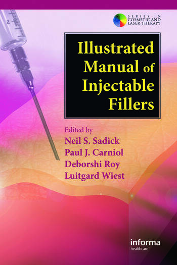 Illustrated Manual of Injectable Fillers A Technical Guide to the Volumetric Approach to Whole Body Rejuvenation book cover