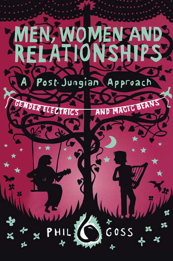 Men, Women and Relationships - A Post-Jungian Approach Gender Electrics and Magic Beans book cover