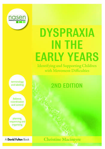 Dyspraxia in the Early Years Identifying and Supporting Children with Movement Difficulties book cover