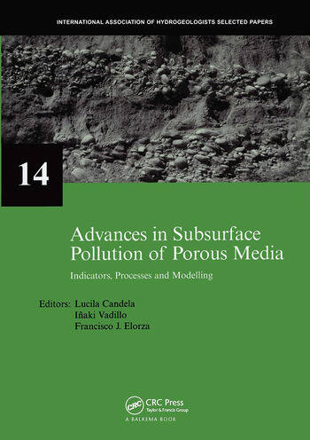 Advances in Subsurface Pollution of Porous Media - Indicators, Processes and Modelling IAH selected papers, volume 14 book cover