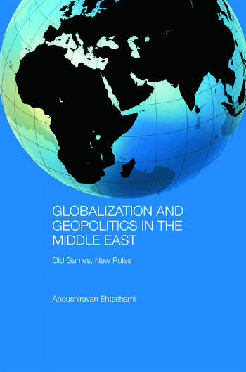 Globalization and Geopolitics in the Middle East Old games, new rules book cover
