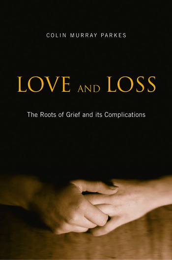 Love and Loss The Roots of Grief and its Complications book cover
