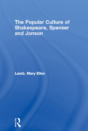 The Popular Culture of Shakespeare, Spenser and Jonson book cover