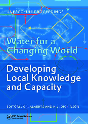 Water for a Changing World - Developing Local Knowledge and Capacity Proceedings of the International Symposium