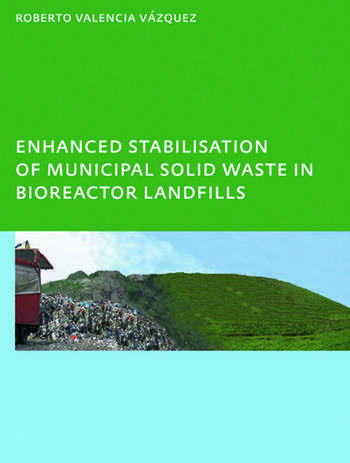 Enhanced stabilisation of municipal solid waste in bioreactor landfills UNESCO-IHE PhD Thesis book cover