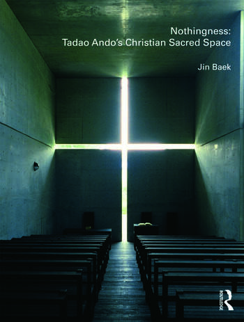 Nothingness: Tadao Ando's Christian Sacred Space book cover