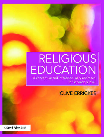 Religious Education A Conceptual and Interdisciplinary Approach for Secondary Level book cover