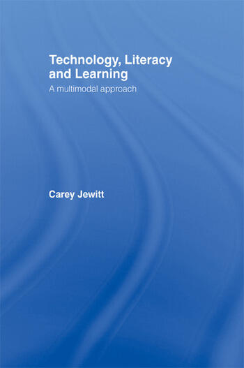 Technology, Literacy, Learning A Multimodal Approach book cover